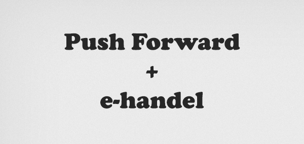 Push Forward + e-handel